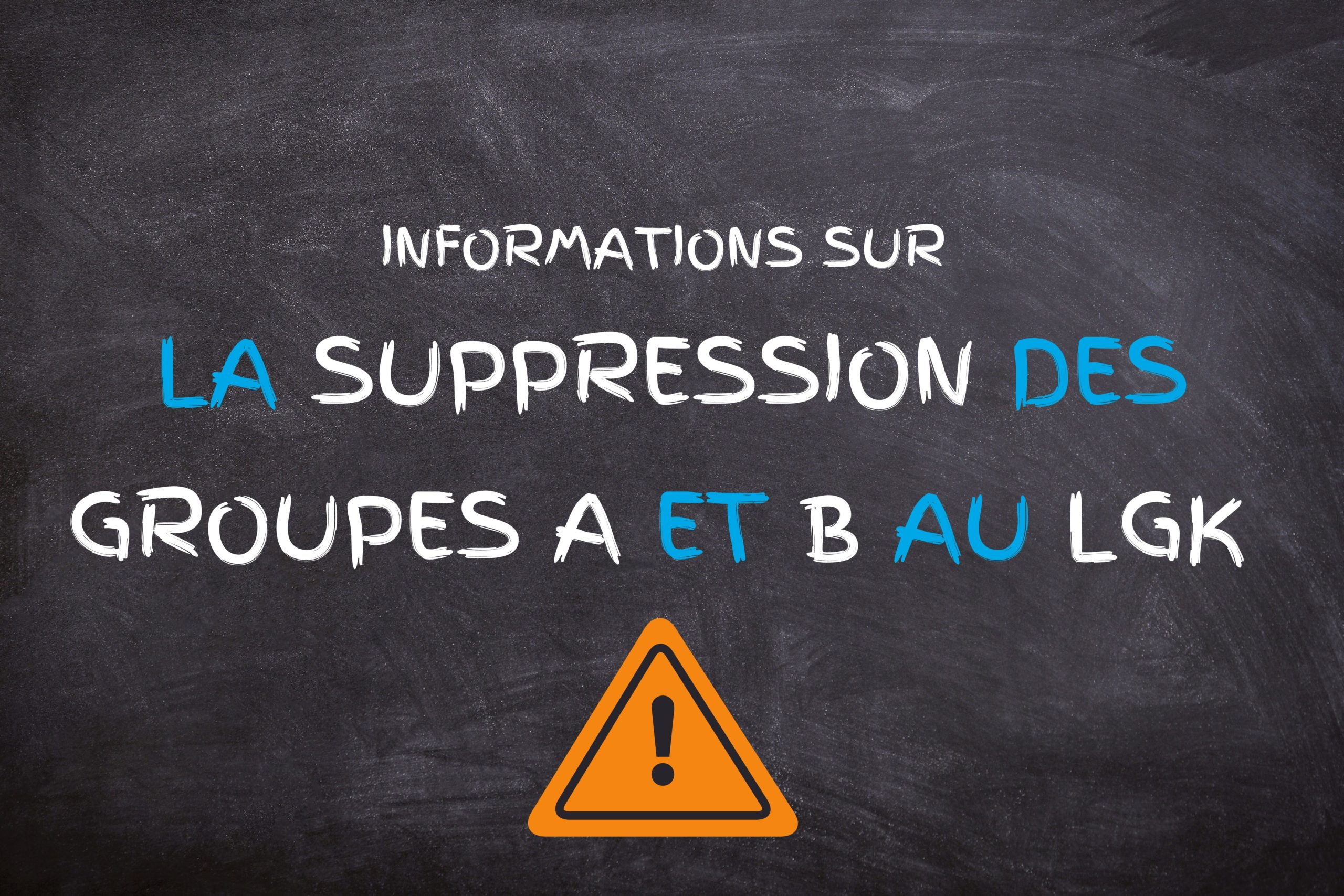 Communication sur la suppression des groupes A et B